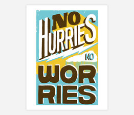 No Hurries, No Worries
