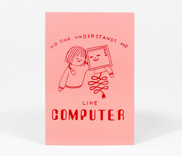 No One Understands Me Like Computer