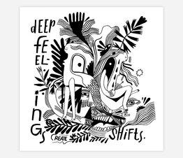 Deep Feelings Create Shifts