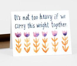 It's Not Too Heavy