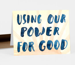 Using Our Power for Good
