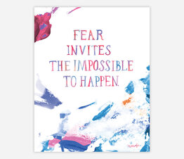 Fear Invites the Impossible