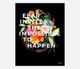 Fear Invites the Impossible to Happen