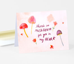 There's So Mushroom For You In My Heart