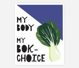 My Body My Bok-Choice