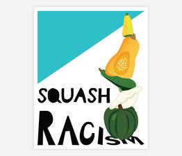 Squash Racism