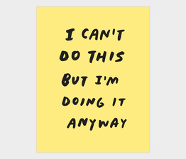 Doing it anyway