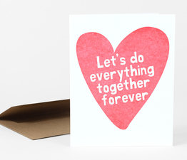 Let's Do Everything Together Forever (Pink Heart)