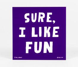 Sure, I Like Fun