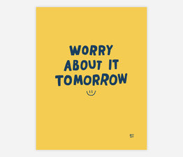 Worry About It Tomorrow